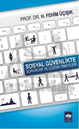 Sosyal Güvenlikte Sorunlar ve Çözüm Önerileri