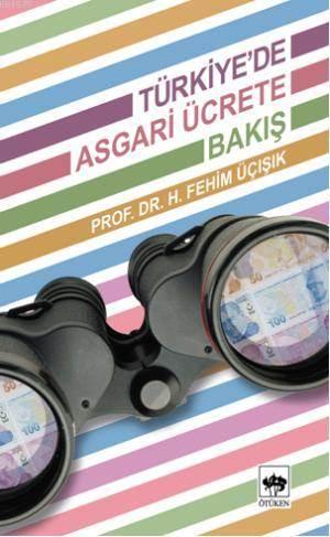 Türkiye'de Asgari Ücrete Bakis