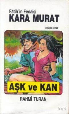 Kara Murat 3 Ask ve Kan