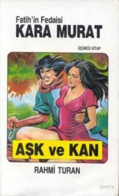 Kara Murat 3 Ask ve Kan