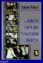 Ben Spor Yazari Iken