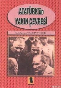 Atatürk'ün Yakın Çevresi