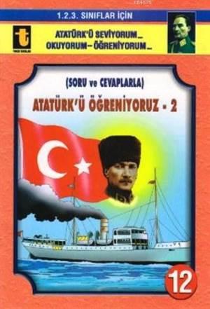 Soru ve Cevaplarla Atatürk'ü Öğreniyoruz 2 (Eğik El Yazısı); 1. 2. 3. Sınıflar İçin