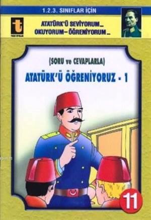 Soru ve Cevaplarla Atatürk'ü Öğreniyoruz 1 (Eğik El Yazısı); 1. 2. 3. Sınıflar İçin