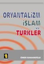 Oryantalizm, İslam ve Türkler