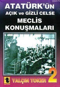 Atatürk'ün Açık ve Gizli Celse Meclis Konuşmaları-2