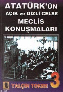 Atatürk'ün Açık ve Gizli Celse Meclis Konuşmaları-3