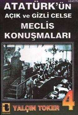 Atatürk'ün Açik ve Gizli Celse Meclis Konusmalari 4