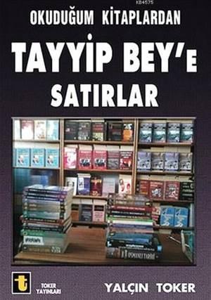 Okuduğum Kitaplardan Tayyip Bey'e Satırlar