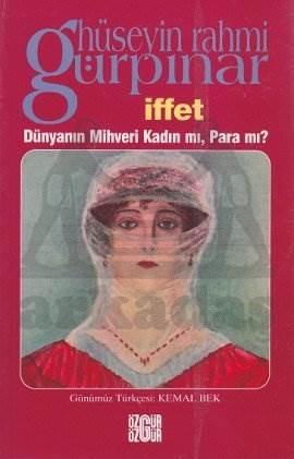 İffet, Dünyanın Mihveri Kadın mı, Para mı?