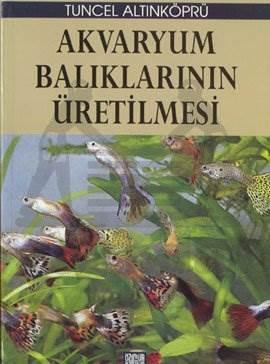 Akvaryum Balıklarının Üretilmesi