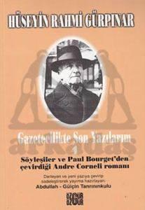 Gazetecilikte Son Yazılarım 4: Söyleşiler ve Poul Bourget'den Çevirdiği Andre Corneli Romanı
