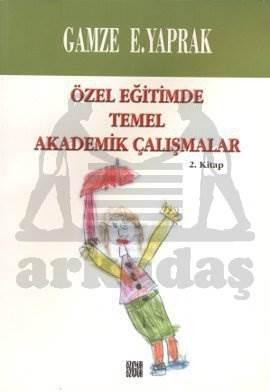 Özel Eğitimde Temel Akademik Çalışmalar 2.Kitap
