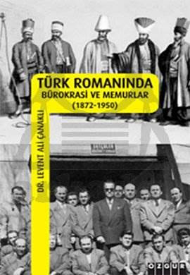 Türk Romanında Bürokrasi ve Memurlar (1872-1950)