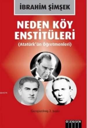 Neden Köy Enstitüleri (Atatürk'ün Öğretmenleri)