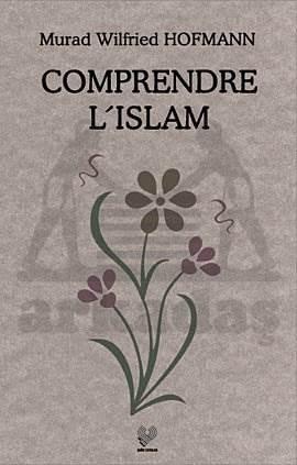 Comprendre L İslam    ( Fransizca )