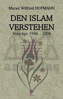 Den İslam Verstehen – Vortrage   ( Almanca )