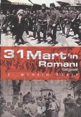 31 Mart'İn Romani -Belgesel-