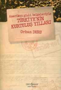 Amerikan Gizli Belgeleriyle Türkiyenin Kurtuluş Yılları