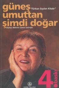 Güneş Umuttan Şimdi Doğar Türkan Saylan