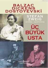 Üç Büyük Usta:Balzac,Dickens,Dostoyevski