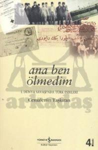 Ana Ben Ölmedim -1.Dünya Savaşında Türk Esirleri