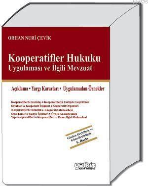 Kooperatifler Hukuku Uygulaması ve İlgili Mevzuat-(Açıklama – Yargı Kararları – Uygulamadan Örnekler)