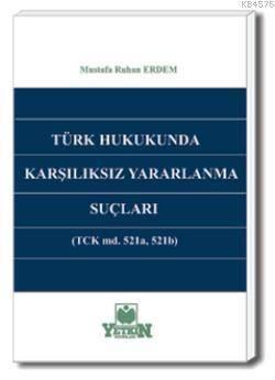 Türk Hukukunda Karşılıksız Yararlanma Suçları