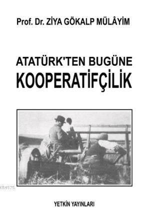 Atatürk'ten Bugüne Kooperatifçilik