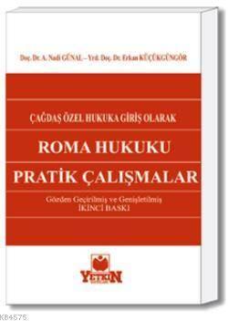 Roma Hukuku Pratik Çalışmaları-Çağdaş Özel Hukuka Giriş Olarak