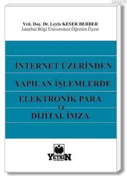 İnternet Üzerinden Yapılan İşlemlerde Elektronik Para ve Dijital İmza