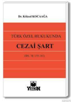 Türk Özel Hukukunda Cezai Şart-(BK. m. 158 – 161)
