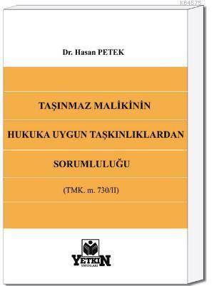 Taşınmaz Malikinin Hukuka Uygun Taşkınlıklardan Sorumluluğu-( TMK. M. 730 / II )