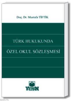 Türk Hukukunda Özel Okul Sözleşmesi