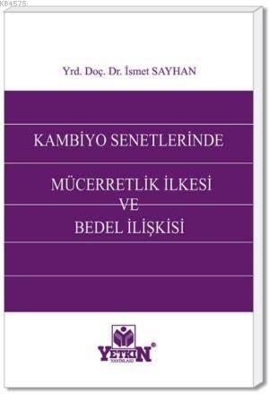 Kambiyo Senetlerinde Mücerretlik İlkesi ve Bedel İlişkisi