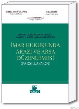 İmar Hukukunda Arazi ve Arsa Düzenlemesi (Parselasyon)-(Notlu – Açıklamalı – İçtihatlı) Danıştay 6. Daire Kararları Işığında