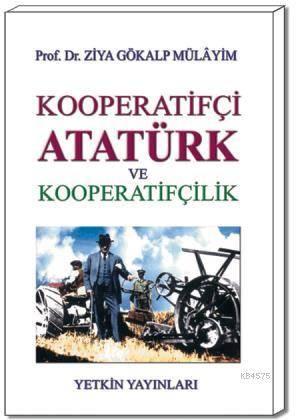 Kooperatifçi Atatürk ve Kooperatifçilik