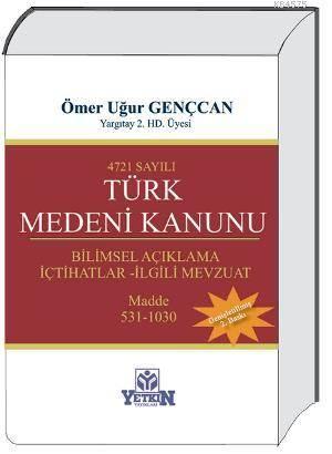 4721 sayılı Türk Medeni Kanunu/Bilimsel Açıklama – İçtihatlar – İlgili Mevzuat
