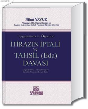 İtirazın İptali ve Tahsil (Eda) Davaları-Uygulamada ve Öğretide