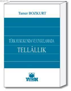 Türk Hukukunda ve Uygulamada Tellâllık