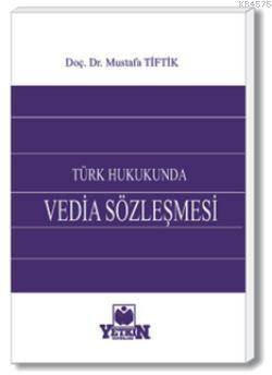 Türk Hukukunda Vedia Sözleşmesi