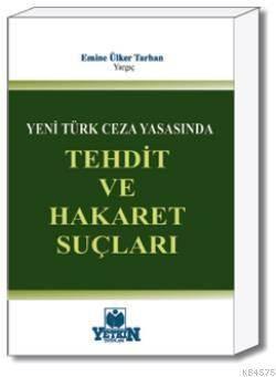 Tehdit ve Hakaret Suçları-Yeni Türk Ceza Yasasında