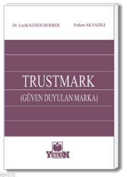 TRUSTMARK (Güven Duyulan Marka)