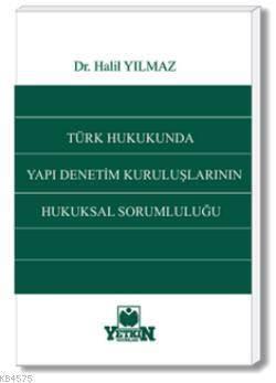 Türk Hukukunda Yapı Denetim Kuruluşlarının Hukuksal Sorumluluğu