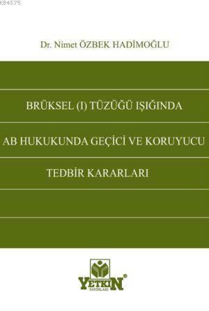 Brüksel (I) Tüzügü Isiginda AB Hukukunda Geçici ve Koruyucu Tedbir Kararlari