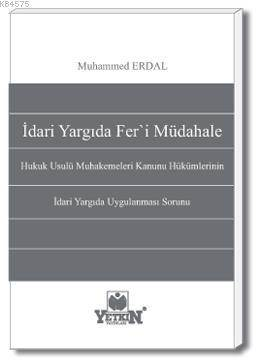 İdari Yargıda Fer'i Müdahale-Hukuk Usulü Muhakemeleri Kanunu Hükümlerinin İdari Yargıda Uygulanması Sorunu