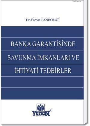 Banka Garantisinde Savunma İmkânları ve İhtiyati Tedbirler