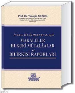Makaleler - Hukukî Mütalâalar ve Bilirkişi Raporları-İcra ve İflas Hukuku İle İlgili