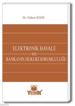 Elektronik Havale ve Bankanın Hukuki Sorumluluğu