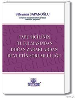 Tapu Sicilinin Tutulmasindan Dogan Zararlardan Devletin Sorumlulugu